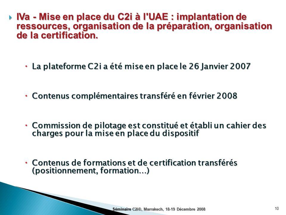 IVa - Mise en place du C2i à l'UAE : implantation de ressources, organisation de la préparation, organisation de la certification. IVa - Mise en place