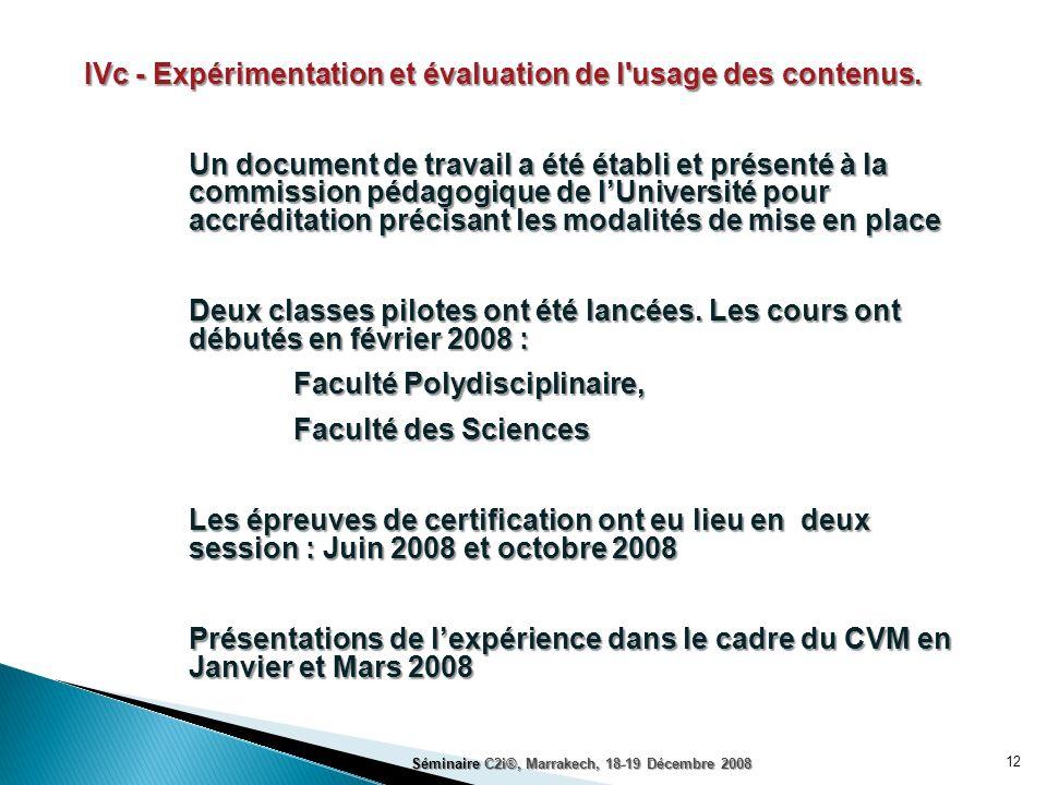 12 IVc - Expérimentation et évaluation de l'usage des contenus. Un document de travail a été établi et présenté à la commission pédagogique de lUniver