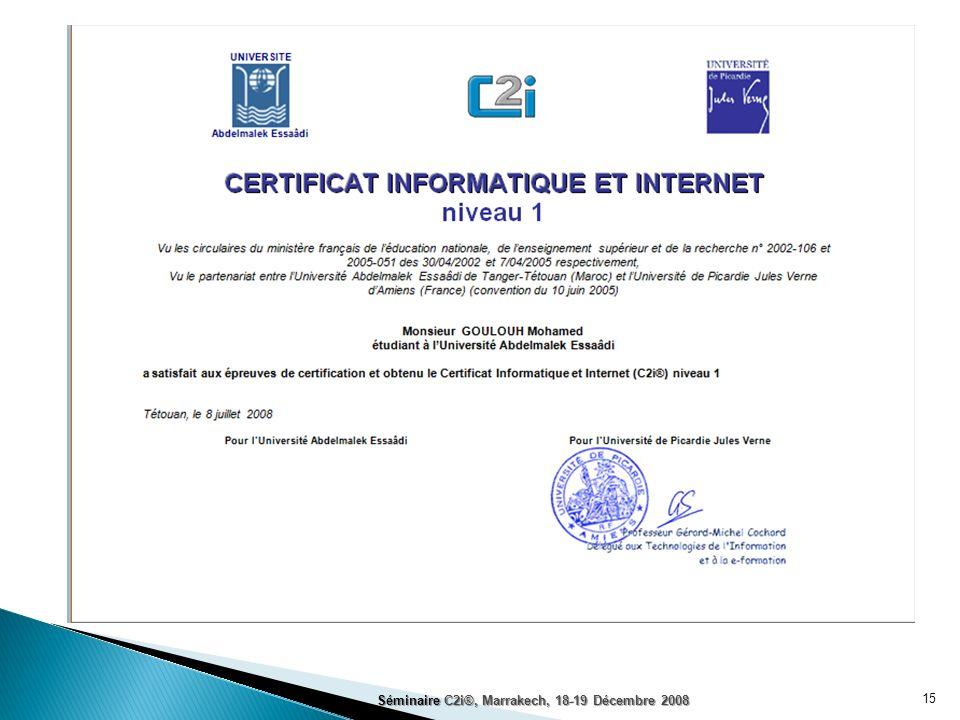15 Séminaire C2i®, Marrakech, 18-19 Décembre 2008