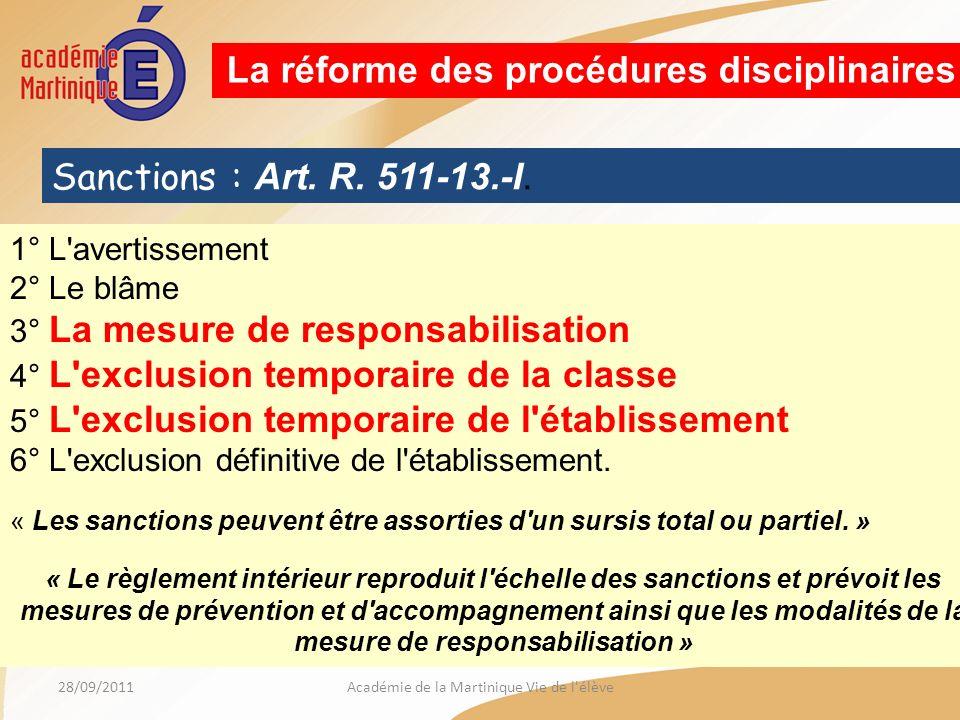 28/09/2011Académie de la Martinique Vie de l élève La réforme des procédures disciplinaires Sanctions : Art.
