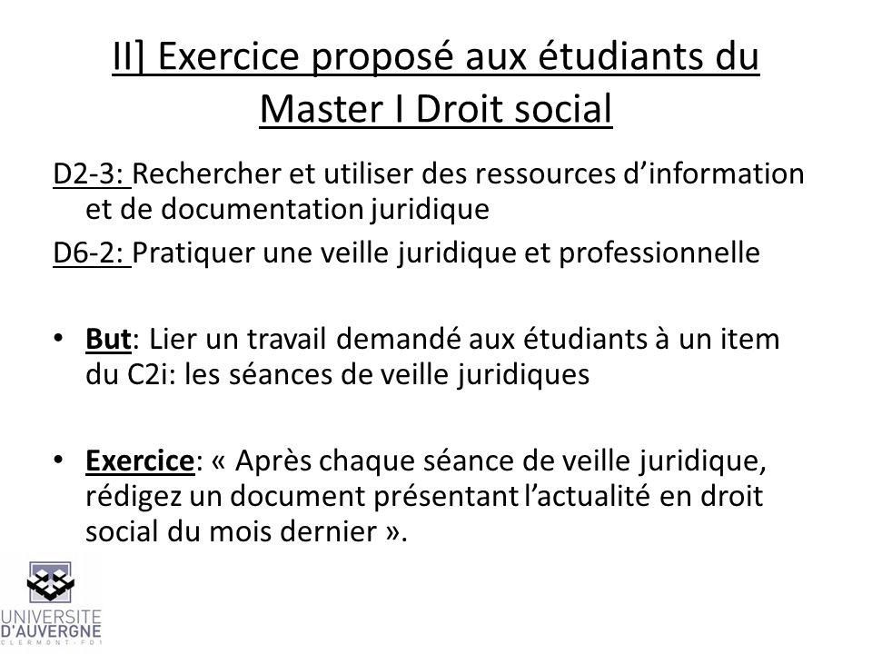 II] Exercice proposé aux étudiants du Master I Droit social D2-3: Rechercher et utiliser des ressources dinformation et de documentation juridique D6-
