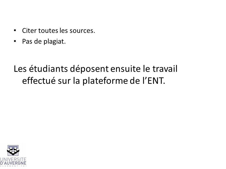 Citer toutes les sources. Pas de plagiat. Les étudiants déposent ensuite le travail effectué sur la plateforme de lENT.