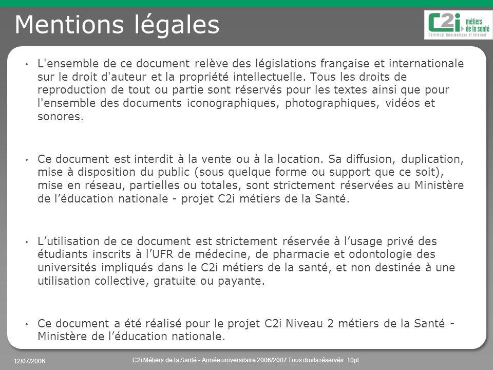 12/07/2006 C2i Métiers de la Santé - Année universitaire 2006/2007 Tous droits réservés.