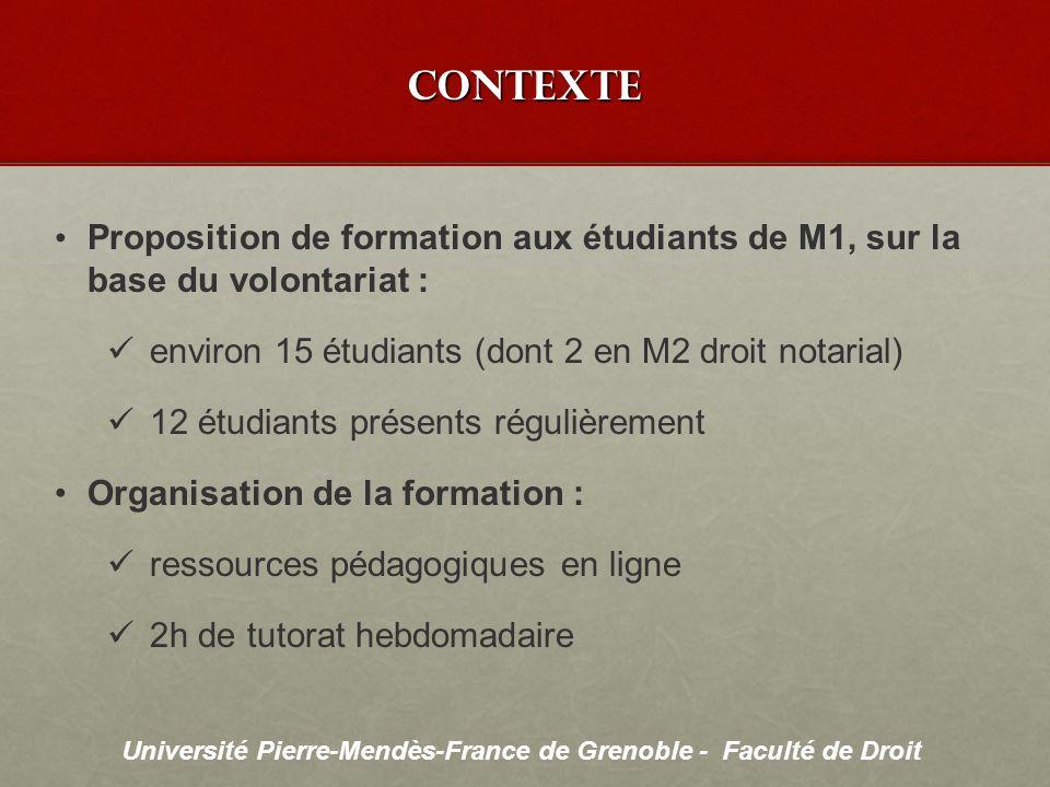 Université Pierre-Mendès-France de Grenoble - Faculté de Droit CONTEXTE Proposition de formation aux étudiants de M1, sur la base du volontariat : env
