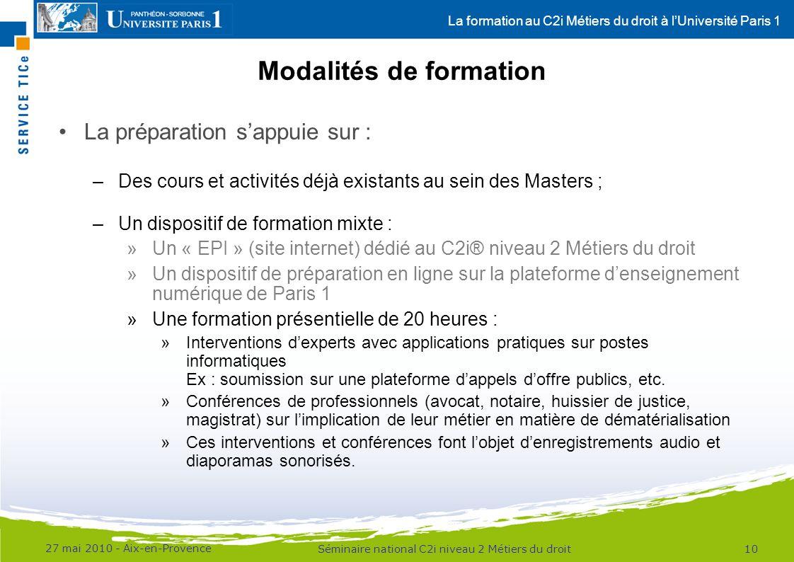 La formation au C2i Métiers du droit à lUniversité Paris 1 Modalités de formation La préparation sappuie sur : –Des cours et activités déjà existants