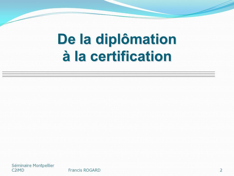 Typologie et LMD (2) Niveau L -> compétences opérationnelles et organisationnelles (réponse et choix de procédure) Niveau M -> compétences expertes et managériales (choisir et combiner les procédures) Séminaire Montpellier C2iMDFrancis ROGARD13