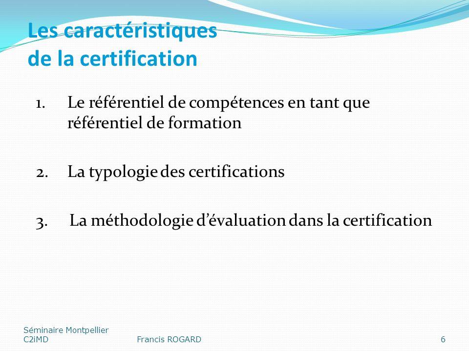 Les caractéristiques de la certification 1.Le référentiel de compétences en tant que référentiel de formation 2.La typologie des certifications 3. La