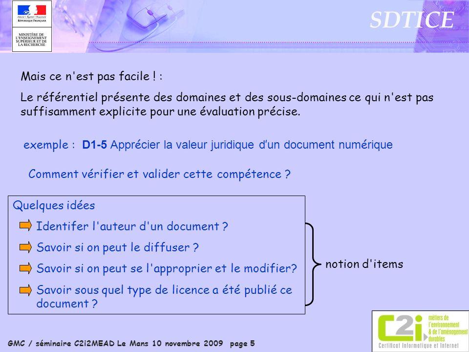 GMC / séminaire C2i2MEAD Le Mans 10 novembre 2009 page 16 SDTICE Saisie des résultats d une question B1-2 A1-5 B3-7 B1-4 B2-3 B3-4 B4-9 B3-5 B6-2 B1-2 B4-10 B1-2 B3-7 B3-5 B2-4 B3-6 B3-2 B1-6 Items :