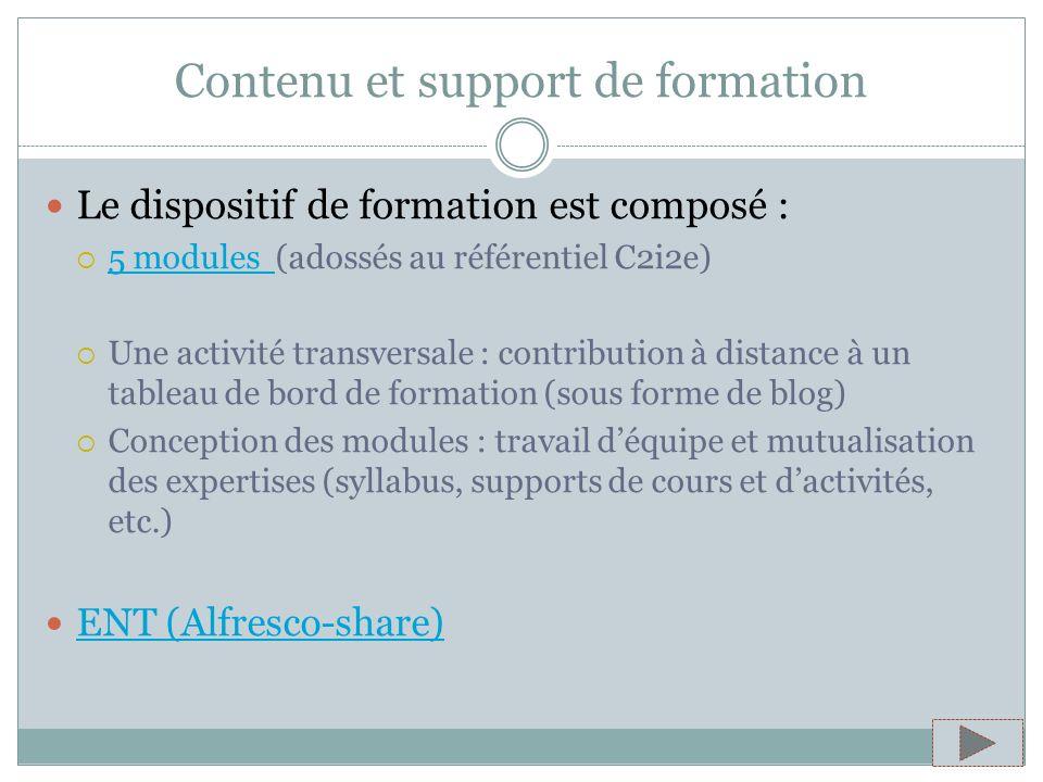 Contenu et support de formation Le dispositif de formation est composé : 5 modules (adossés au référentiel C2i2e) 5 modules Une activité transversale