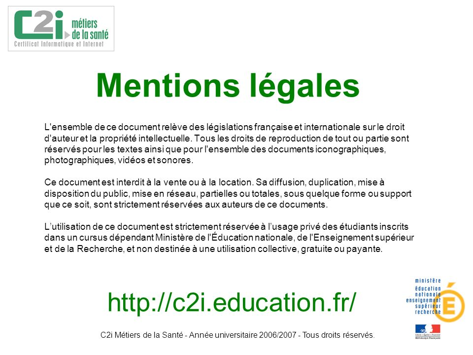 C2i Métiers de la Santé - Année universitaire 2006/2007 - Tous droits réservés.