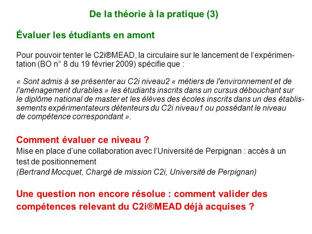 Évaluer les étudiants en amont Pour pouvoir tenter le C2i®MEAD, la circulaire sur le lancement de lexpérimen- tation (BO n° 8 du 19 février 2009) spéc