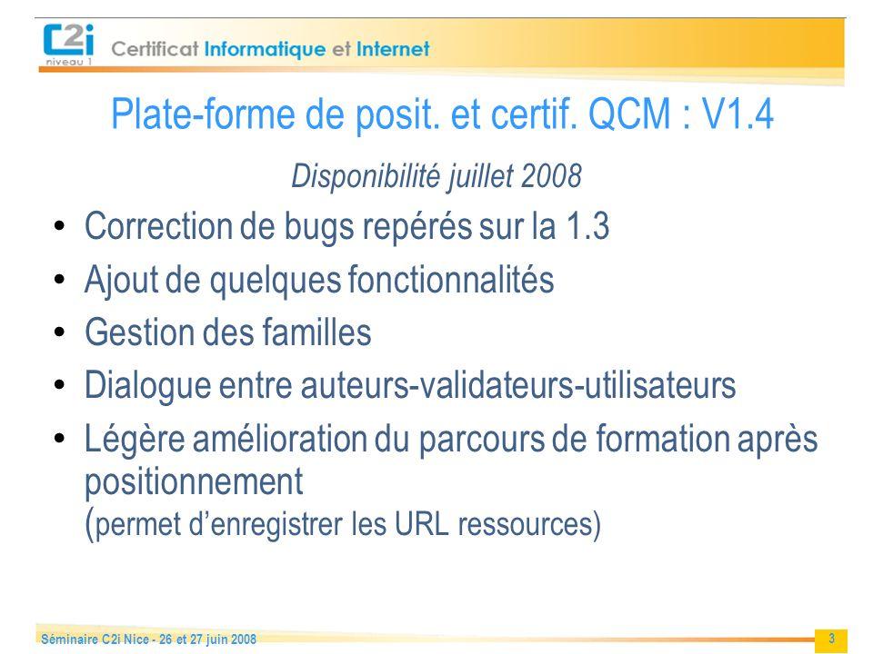 3 Séminaire C2i Nice - 26 et 27 juin 2008 Plate-forme de posit.
