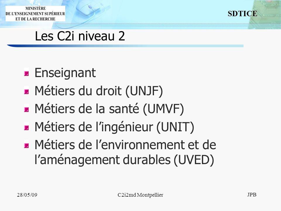 7 SDTICE JPB 28/05/09C2i2md Montpellier La place des certifications B2i E B2i C B2i L C2i 1 C2i 2 Enseignant C2i 2 MD C2i 2 MS C2i 2 MI C2i 2 MEAD B2i A
