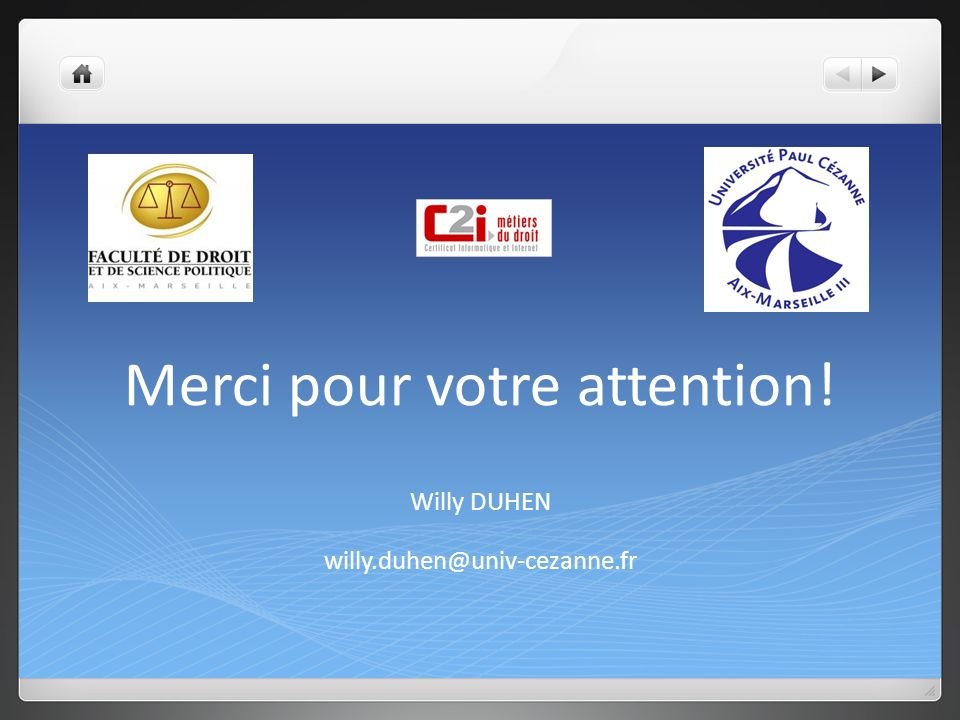 Merci pour votre attention! Willy DUHEN willy.duhen@univ-cezanne.fr
