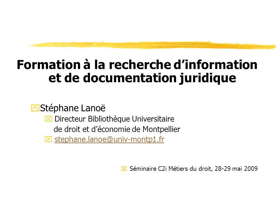 Formation à la recherche dinformation et de documentation juridique yStéphane Lanoë x Directeur Bibliothèque Universitaire de droit et déconomie de Mo