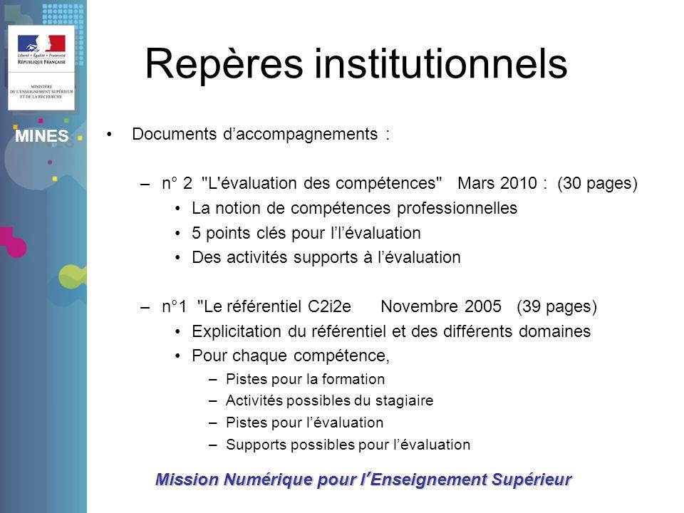 MINES Mission Numérique pour lEnseignement Supérieur Repères institutionnels Documents daccompagnements : –n° 2