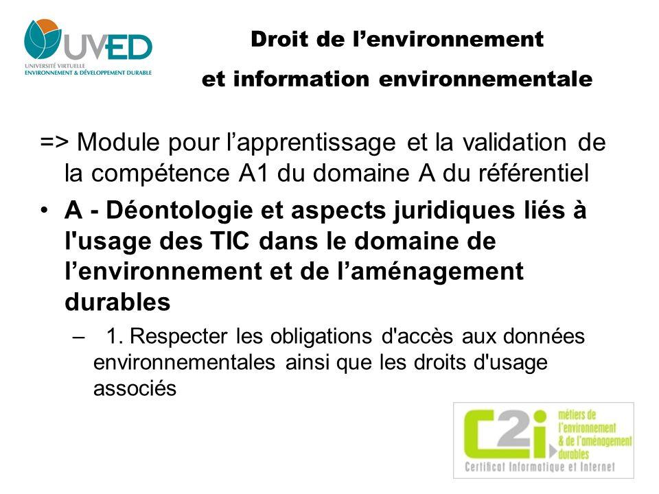 Droit de lenvironnement et information environnementale => Module pour lapprentissage et la validation de la compétence A1 du domaine A du référentiel