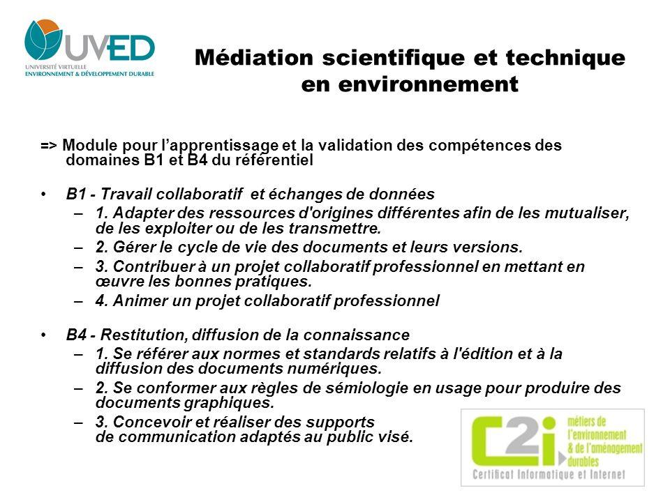 Médiation scientifique et technique en environnement => Module pour lapprentissage et la validation des compétences des domaines B1 et B4 du référenti