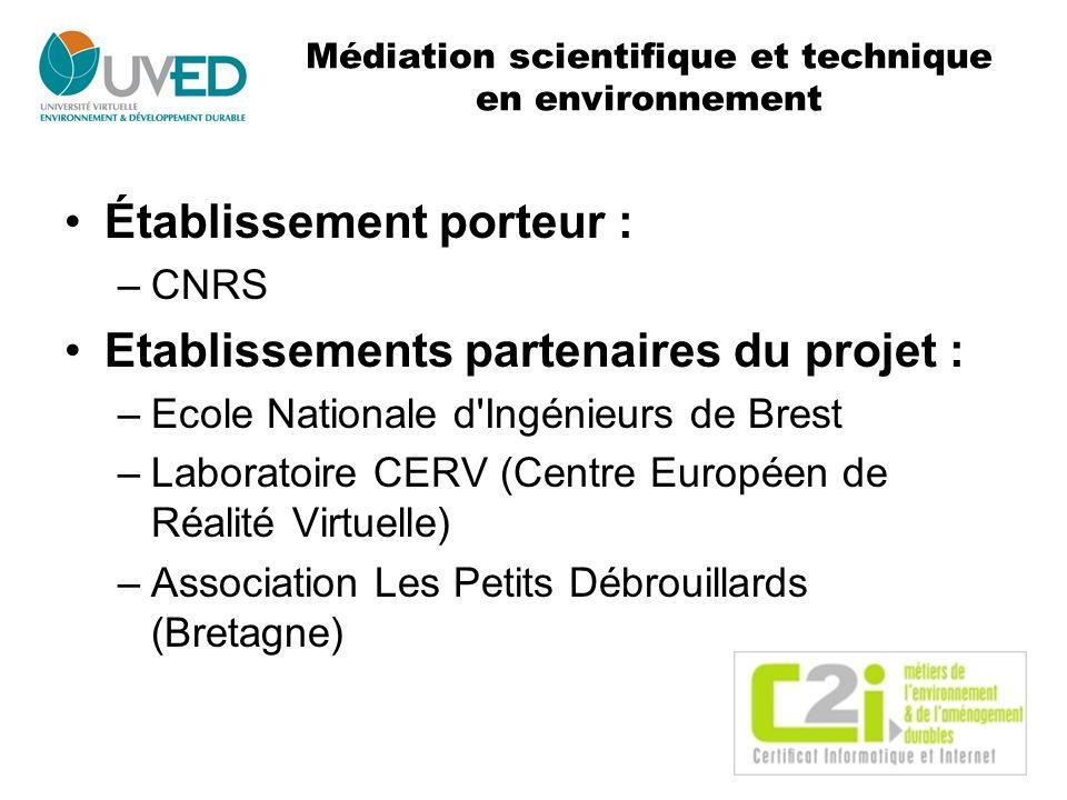Médiation scientifique et technique en environnement Établissement porteur : –CNRS Etablissements partenaires du projet : –Ecole Nationale d'Ingénieur