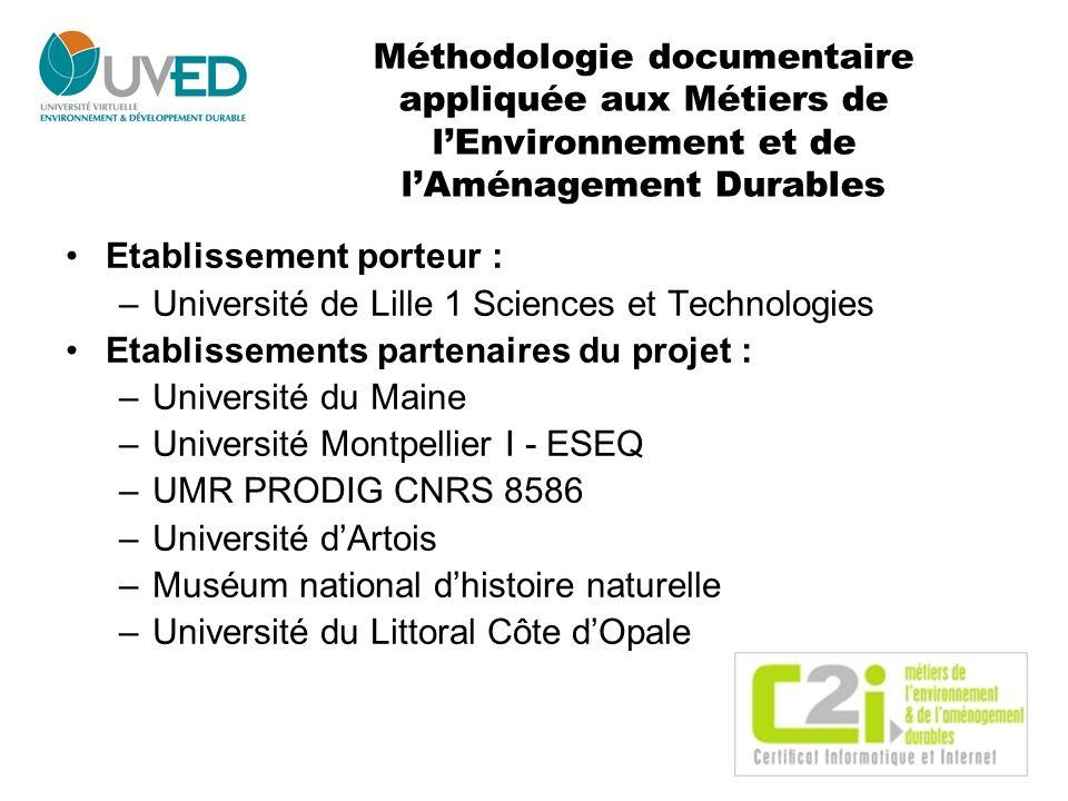 Méthodologie documentaire appliquée aux Métiers de lEnvironnement et de lAménagement Durables Etablissement porteur : –Université de Lille 1 Sciences