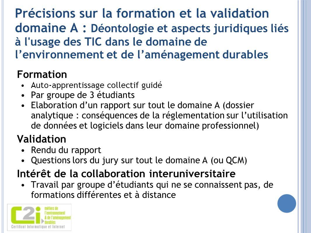 Précisions sur la formation et la validation domaine A : Déontologie et aspects juridiques liés à l'usage des TIC dans le domaine de lenvironnement et