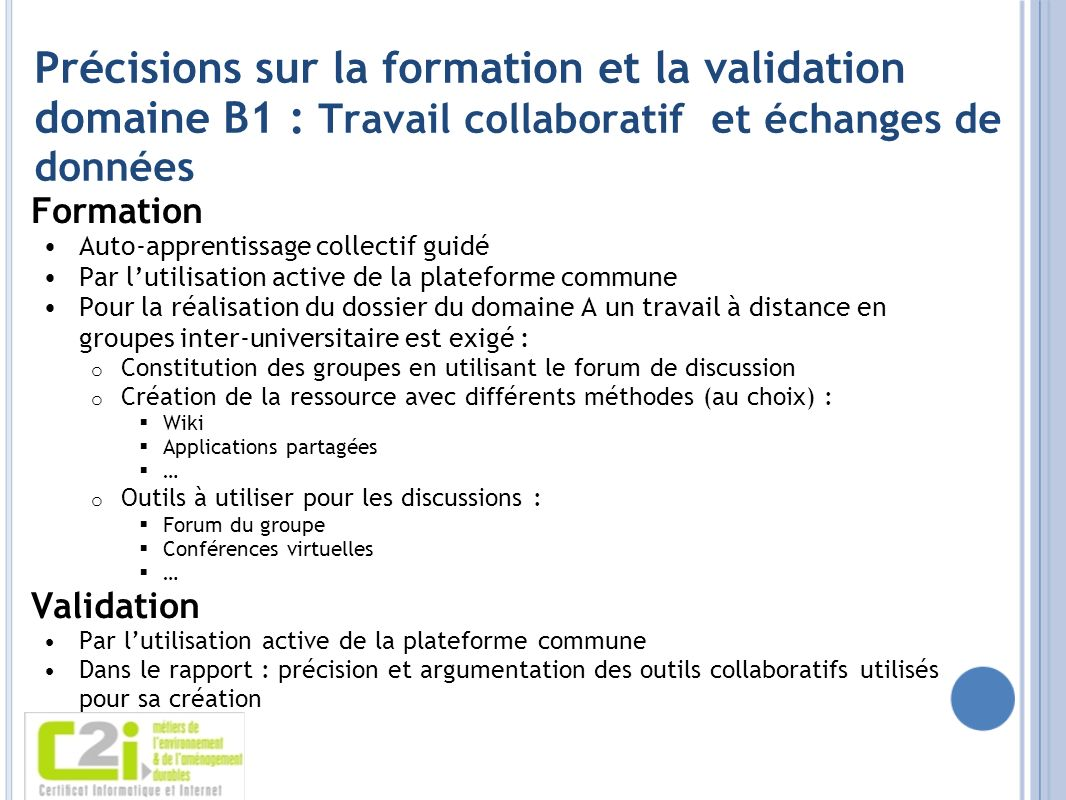 Précisions sur la formation et la validation domaine B1 : Travail collaboratif et échanges de données Formation Auto-apprentissage collectif guidé Par