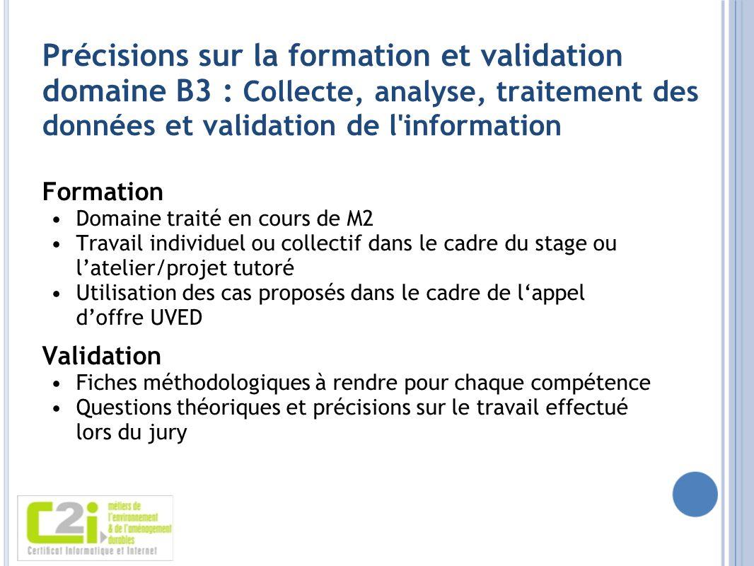 Précisions sur la formation et validation domaine B3 : Collecte, analyse, traitement des données et validation de l'information Formation Domaine trai