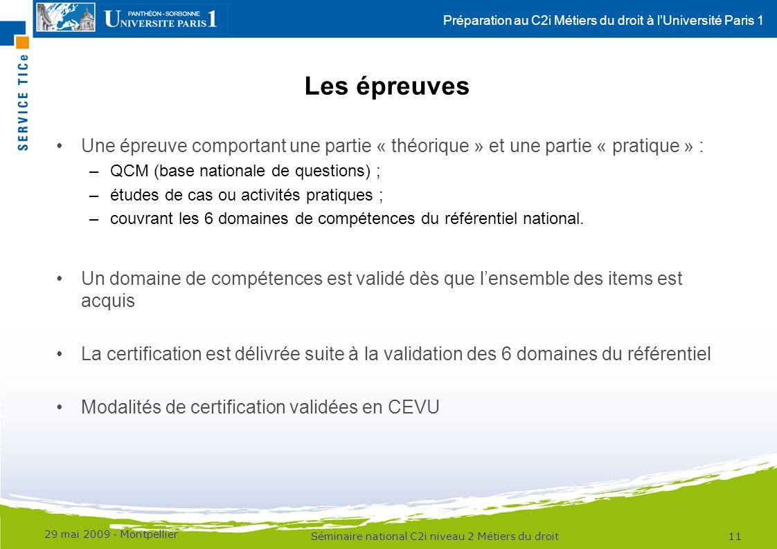 Préparation au C2i Métiers du droit à lUniversité Paris 1 Les épreuves Une épreuve comportant une partie « théorique » et une partie « pratique » : –Q