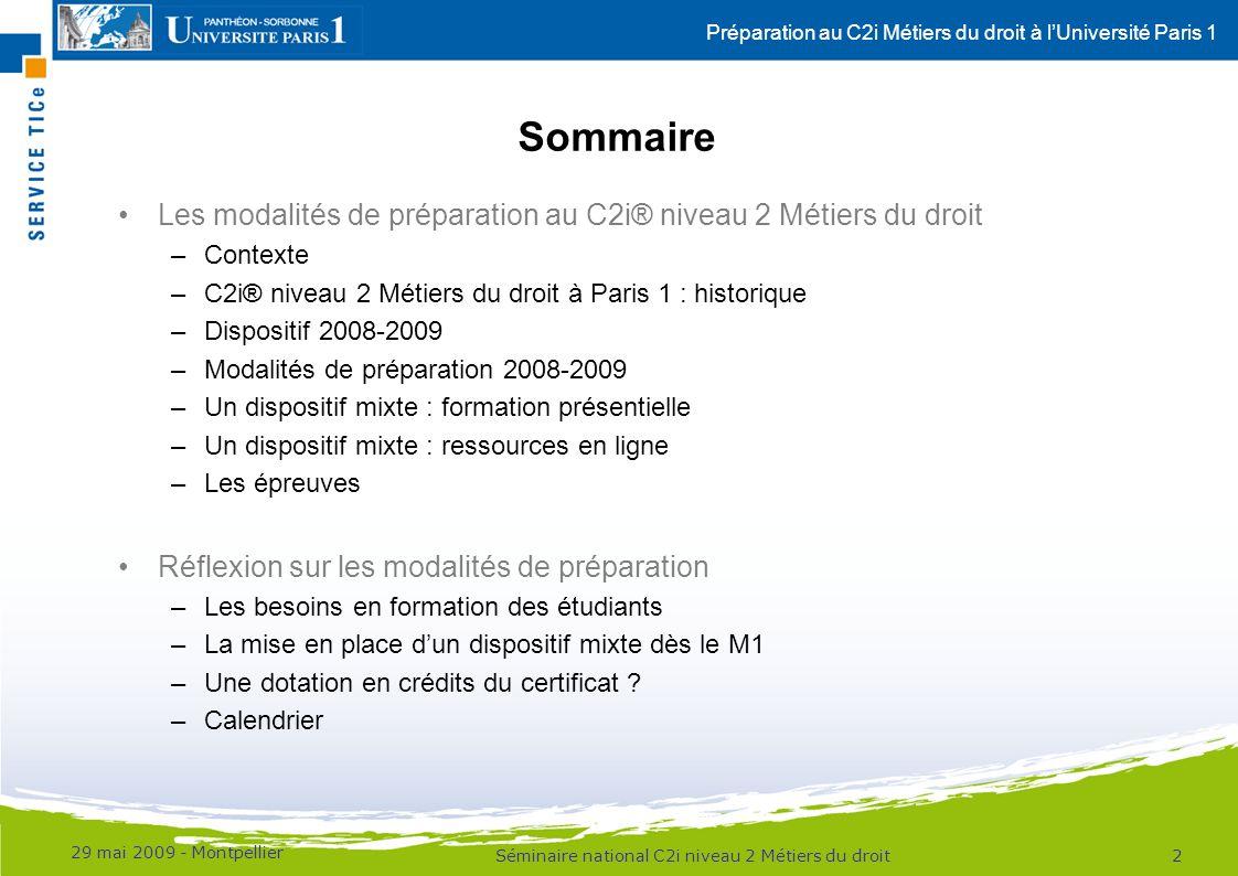 Préparation au C2i Métiers du droit à lUniversité Paris 1 Sommaire Les modalités de préparation au C2i® niveau 2 Métiers du droit –Contexte –C2i® nive