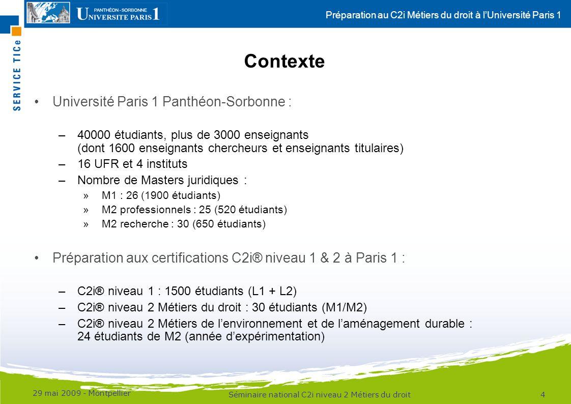 Préparation au C2i Métiers du droit à lUniversité Paris 1 Contexte Université Paris 1 Panthéon-Sorbonne : –40000 étudiants, plus de 3000 enseignants (