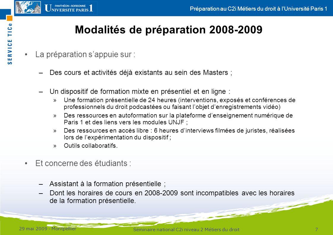 Préparation au C2i Métiers du droit à lUniversité Paris 1 Modalités de préparation 2008-2009 La préparation sappuie sur : –Des cours et activités déjà