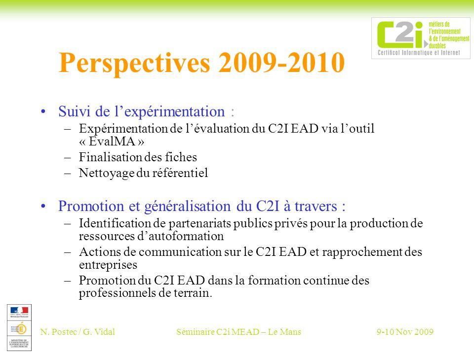 N. Postec / G. VidalSéminaire C2i MEAD – Le Mans9-10 Nov 2009 Perspectives 2009-2010 Suivi de lexpérimentation : –Expérimentation de lévaluation du C2