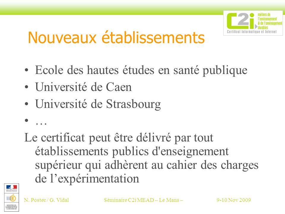 N. Postec / G. VidalSéminaire C2i MEAD – Le Mans –9-10 Nov 2009 Nouveaux établissements Ecole des hautes études en santé publique Université de Caen U