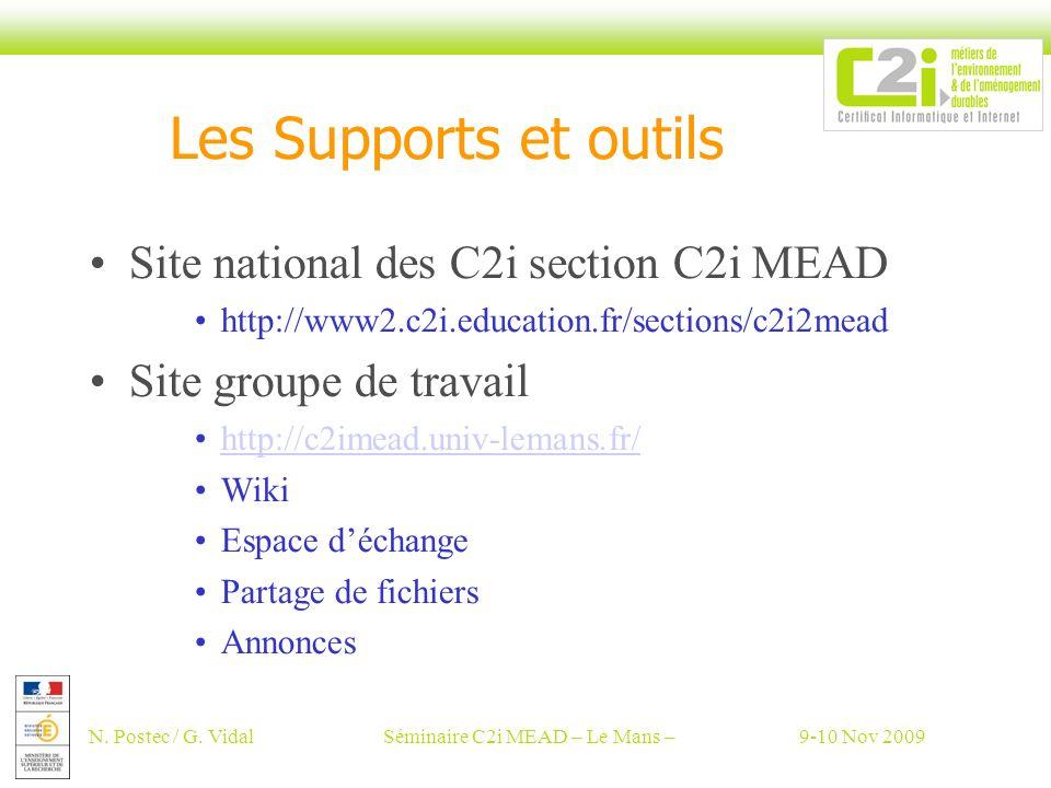 N. Postec / G. VidalSéminaire C2i MEAD – Le Mans –9-10 Nov 2009 Les Supports et outils Site national des C2i section C2i MEAD http://www2.c2i.educatio