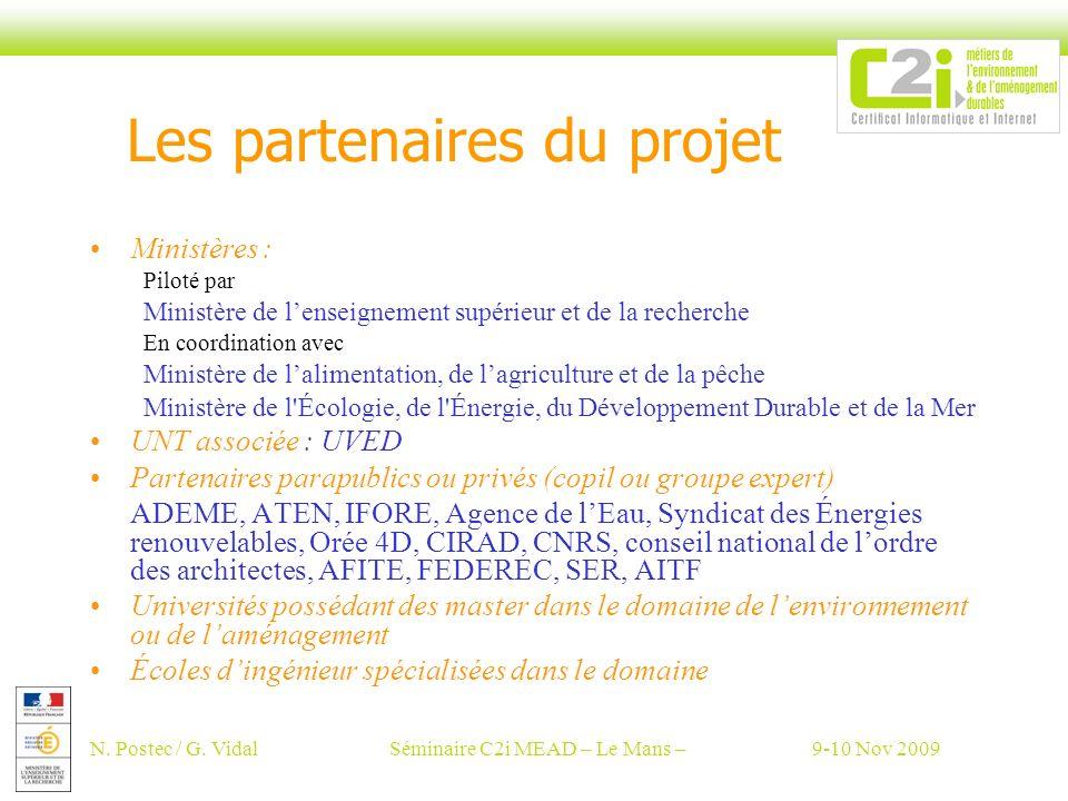 N. Postec / G. VidalSéminaire C2i MEAD – Le Mans –9-10 Nov 2009 Les partenaires du projet Ministères : Piloté par Ministère de lenseignement supérieur