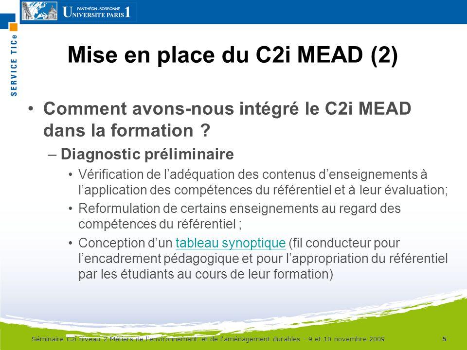 Mise en place du C2i MEAD (2) Comment avons-nous intégré le C2i MEAD dans la formation ? –Diagnostic préliminaire Vérification de ladéquation des cont