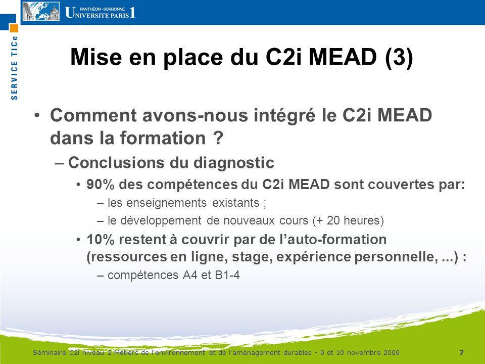 Mise en place du C2i MEAD (3) Comment avons-nous intégré le C2i MEAD dans la formation ? –Conclusions du diagnostic 90% des compétences du C2i MEAD so