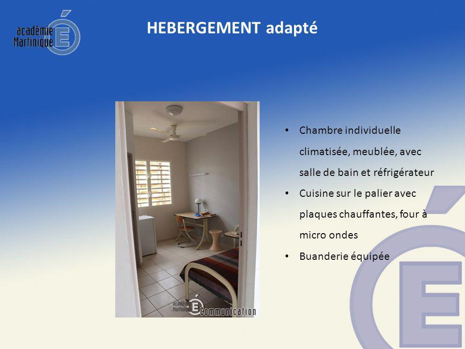 HEBERGEMENT adapté Chambre individuelle climatisée, meublée, avec salle de bain et réfrigérateur Cuisine sur le palier avec plaques chauffantes, four à micro ondes Buanderie équipée