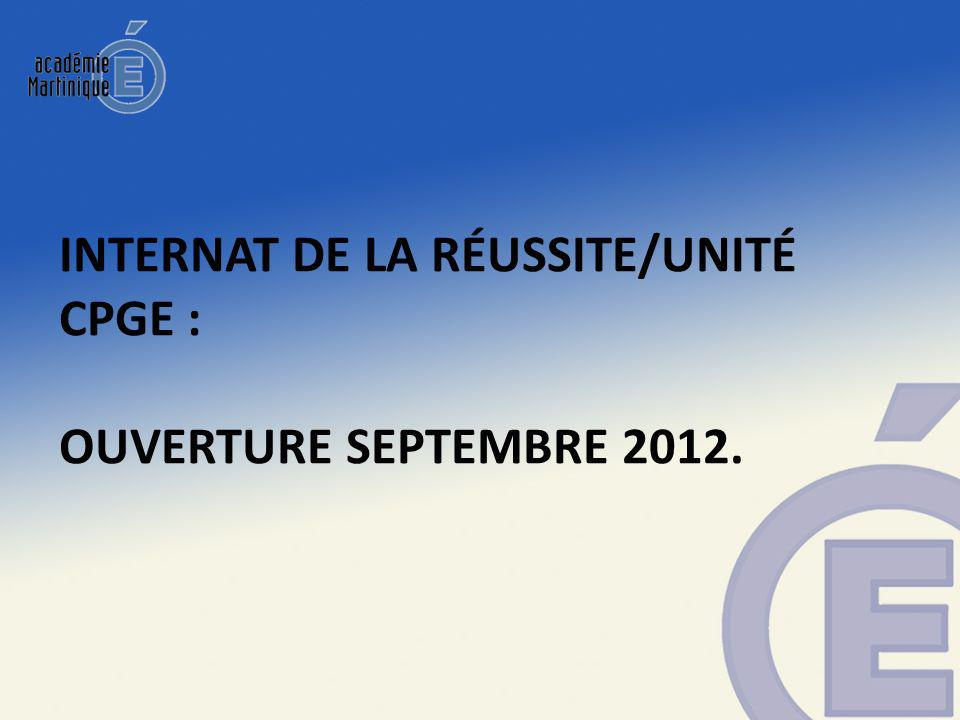 INTERNAT DE LA RÉUSSITE/UNITÉ CPGE : OUVERTURE SEPTEMBRE 2012.