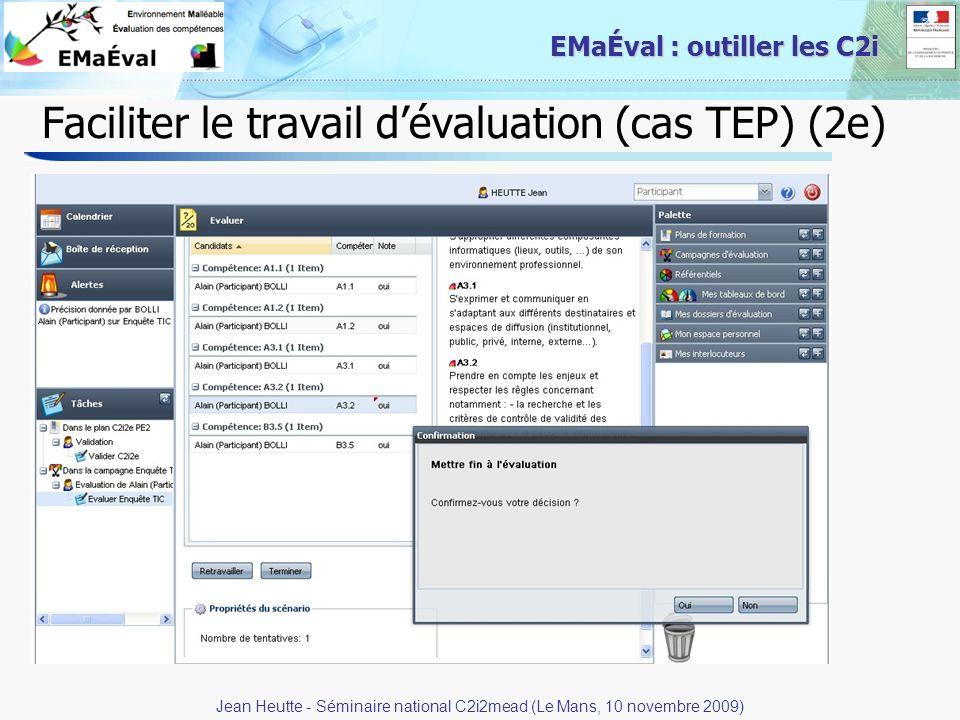 28 EMaÉval : outiller les C2i Faciliter le travail dévaluation (cas TEP) (2e) Jean Heutte - Séminaire national C2i2mead (Le Mans, 10 novembre 2009)