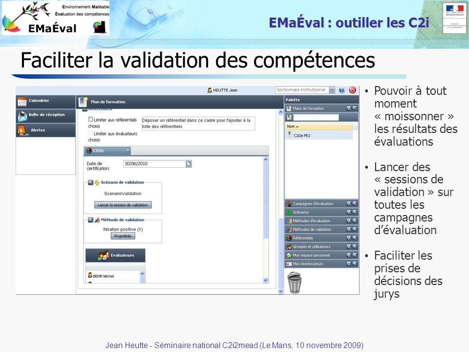 29 EMaÉval : outiller les C2i Faciliter la validation des compétences Pouvoir à tout moment « moissonner » les résultats des évaluations Lancer des «