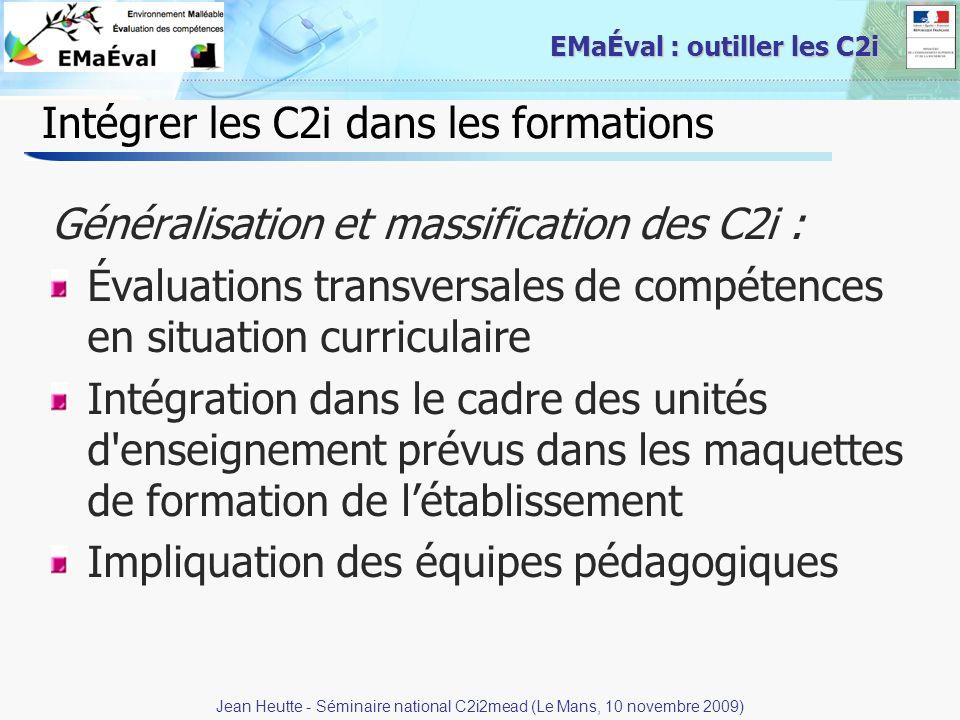 3 EMaÉval : outiller les C2i Intégrer les C2i dans les formations Généralisation et massification des C2i : Évaluations transversales de compétences e