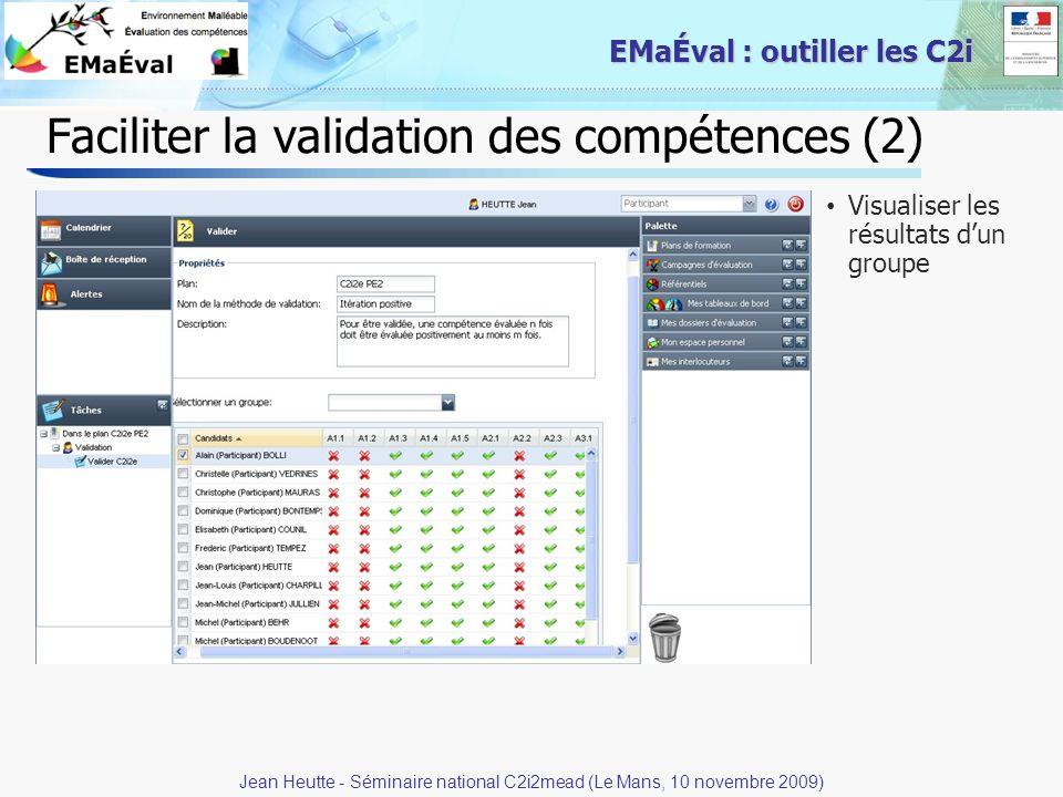 30 EMaÉval : outiller les C2i Faciliter la validation des compétences (2) Visualiser les résultats dun groupe Jean Heutte - Séminaire national C2i2mea