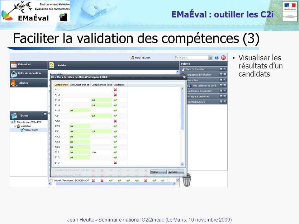 31 EMaÉval : outiller les C2i Faciliter la validation des compétences (3) Visualiser les résultats dun candidats Jean Heutte - Séminaire national C2i2