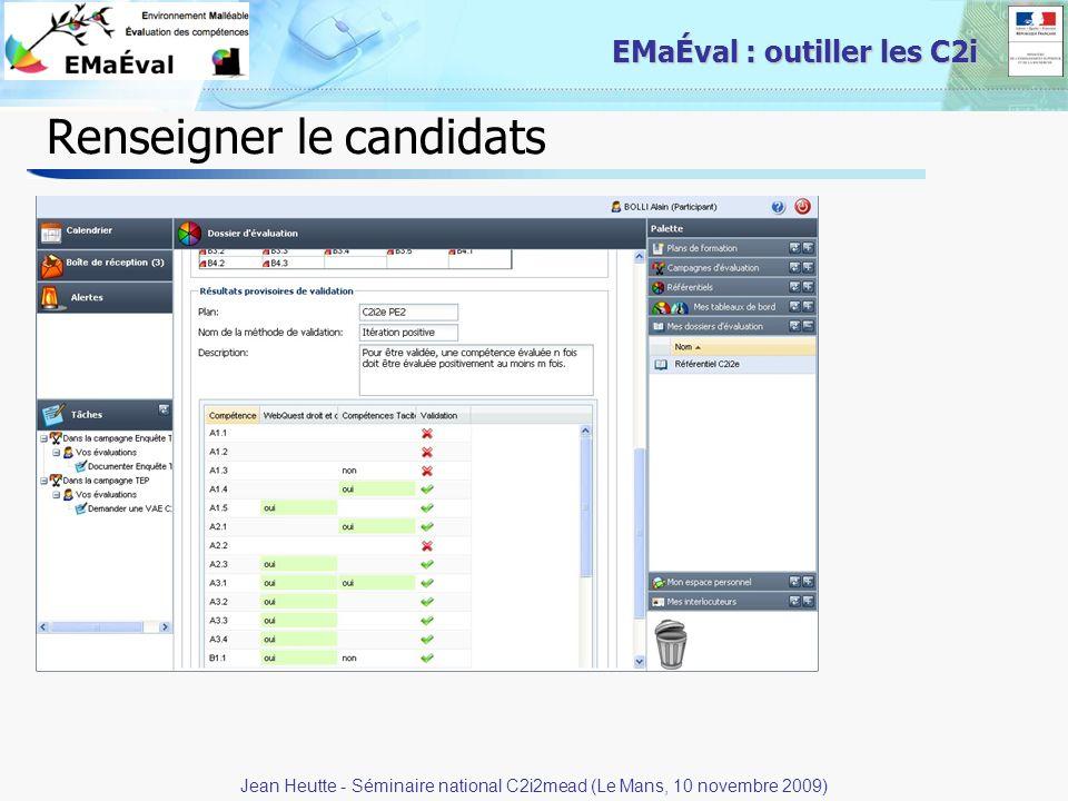 34 EMaÉval : outiller les C2i Renseigner le candidats Jean Heutte - Séminaire national C2i2mead (Le Mans, 10 novembre 2009)