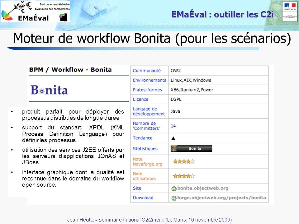 40 EMaÉval : outiller les C2i Moteur de workflow Bonita (pour les scénarios) Jean Heutte - Séminaire national C2i2mead (Le Mans, 10 novembre 2009) pro