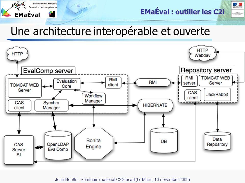 42 EMaÉval : outiller les C2i Une architecture interopérable et ouverte Jean Heutte - Séminaire national C2i2mead (Le Mans, 10 novembre 2009)