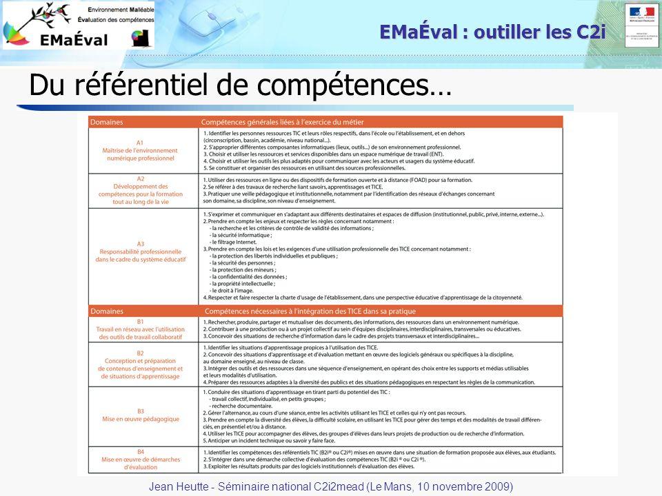 9 EMaÉval : outiller les C2i Paris - 25 septembre 2009 Du référentiel de compétences… Jean Heutte - Séminaire national C2i2mead (Le Mans, 10 novembre