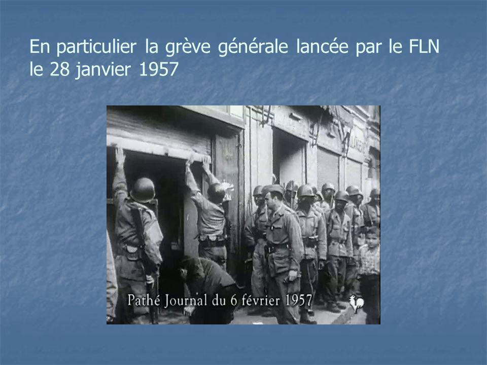 En particulier la grève générale lancée par le FLN le 28 janvier 1957