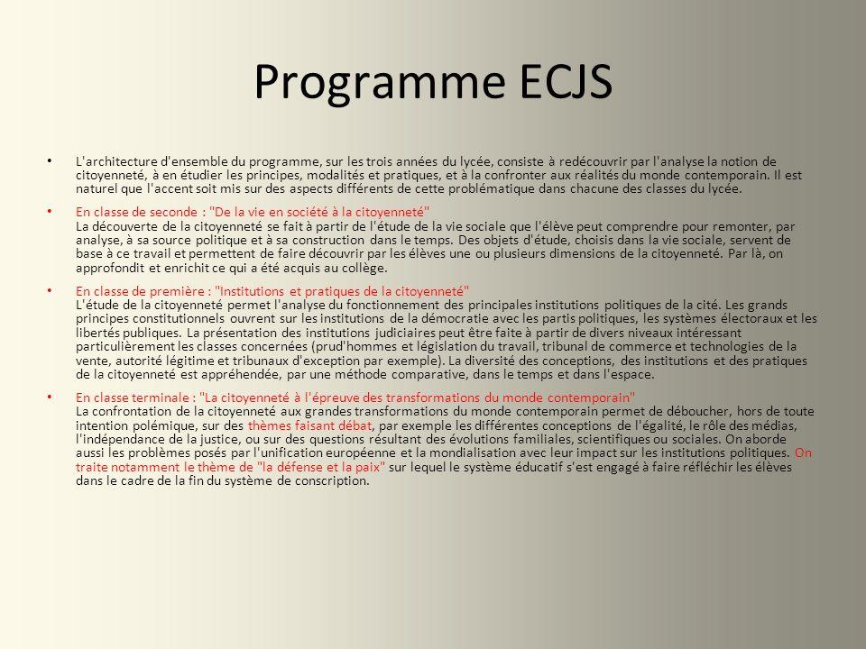 Programme ECJS L'architecture d'ensemble du programme, sur les trois années du lycée, consiste à redécouvrir par l'analyse la notion de citoyenneté, à